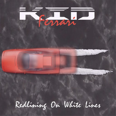 Redlining on white lines mp3 Album by Kid Ferrari