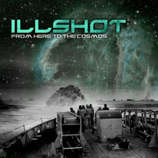 From Here to the Cosmos mp3 Album by Illshot