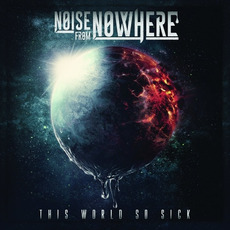 This World So Sick mp3 Album by Noise from Nowhere