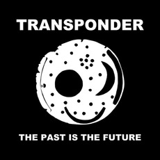 The Past Is The Future mp3 Album by Transponder