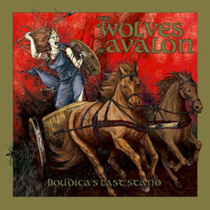 Boudicca's Last Stand mp3 Album by The Wolves of Avalon
