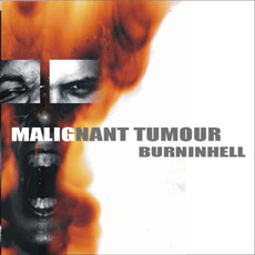 Burninhell mp3 Album by Malignant Tumour