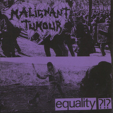 Equality?!? mp3 Album by Malignant Tumour