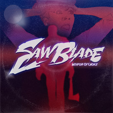 Weapon Of Choice mp3 Album by Saw Blade