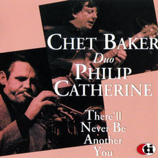 There'll Never Be Another You mp3 Live by Chet Baker & Philip Catherine