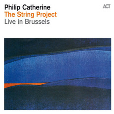 The String Project - Live in Brussels mp3 Live by Philip Catherine