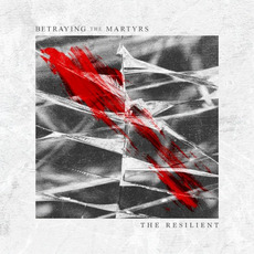 The Resilient mp3 Album by Betraying The Martyrs
