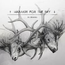 III: Trauma mp3 Album by Harakiri for the Sky
