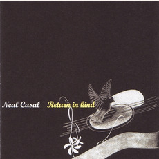 Return In Kind mp3 Album by Neal Casal
