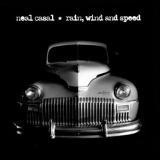 Rain, Wind and Speed mp3 Album by Neal Casal