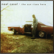 The Sun Rises Here mp3 Album by Neal Casal
