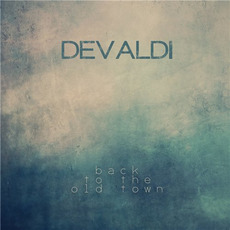 Back to the Old Town mp3 Album by Devaldi