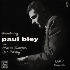 Introducing Paul Bley (Remastered) mp3 Album by Paul Bley with Charles Mingus, Art Blakey