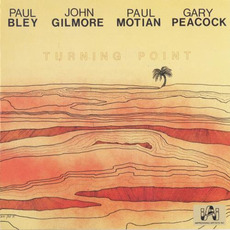 Turning Point (Re-Issue) mp3 Album by Paul Bley, John Gilmore, Paul Motian, Gary Peacock