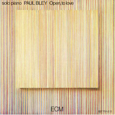 Open, to Love (Re-Issue) mp3 Album by Paul Bley