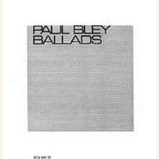 Ballads (Re-Issue) mp3 Album by Paul Bley