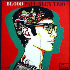 Blood (Re-Issue) mp3 Album by Paul Bley Trio
