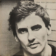 Closer (Re-Issue) mp3 Album by Paul Bley Trio