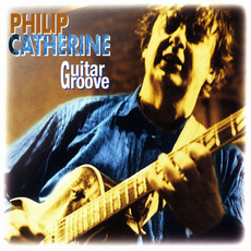 Guitar Groove mp3 Album by Philip Catherine