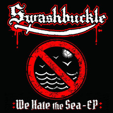 We Hate the Sea - EP mp3 Album by Swashbuckle