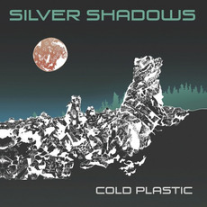 Cold Plastic mp3 Album by Silver Shadows