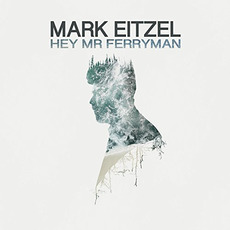 Hey Mr Ferryman mp3 Album by Mark Eitzel