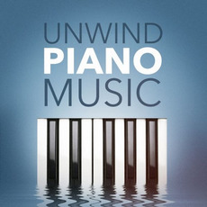 Unwind Piano Music mp3 Compilation by Various Artists