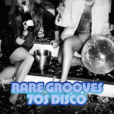 Rare Grooves: 70s Disco mp3 Compilation by Various Artists