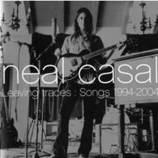 Leaving Traces: Songs 1994-2004 mp3 Artist Compilation by Neal Casal