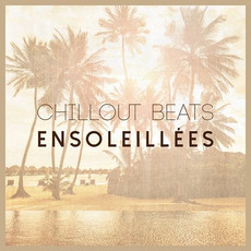 Chillout Beats Ensoleillees mp3 Compilation by Various Artists