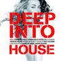 Deep Into House, Vol.01