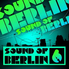 Sound of Berlin 6 mp3 Compilation by Various Artists
