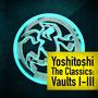 Yoshitoshi the Classics: Vault I-III