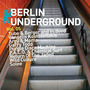 Berlin Underground, Vol.05