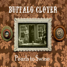 Pearls to Swine mp3 Album by Buffalo Clover