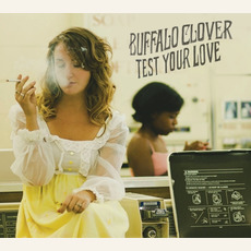 Test Your Love mp3 Album by Buffalo Clover