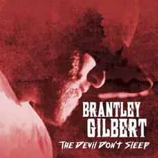 The Devil Don't Sleep by Brantley Gilbert