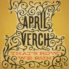 That's How We Run mp3 Album by April Verch