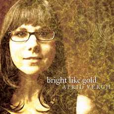 Bright Like Gold mp3 Album by April Verch