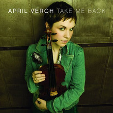 Take Me Back mp3 Album by April Verch