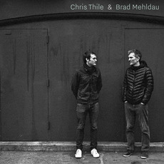 Chris Thile & Brad Mehldau mp3 Album by Chris Thile & Brad Mehldau