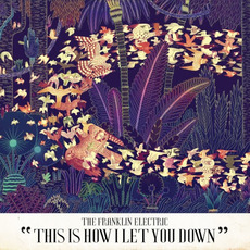 This Is How I Let You Down (Deluxe Edition) mp3 Album by The Franklin Electric