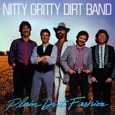 Plain Dirt Fashion mp3 Album by The Nitty Gritty Dirt Band