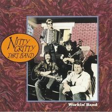 Workin' Band mp3 Album by The Nitty Gritty Dirt Band