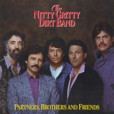 Partners, Brothers and Friends mp3 Album by The Nitty Gritty Dirt Band
