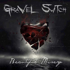 Beautiful Misery mp3 Album by Gravel Switch