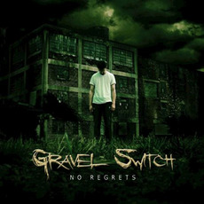 No Regrets mp3 Album by Gravel Switch