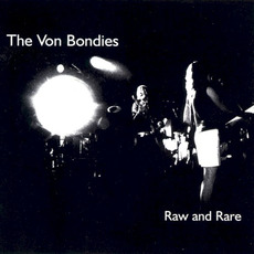 Raw and Rare mp3 Live by The Von Bondies
