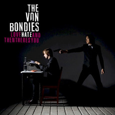 Love Hate and Then There's You mp3 Album by The Von Bondies