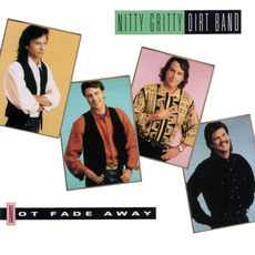 Not Fade Away mp3 Album by The Nitty Gritty Dirt Band